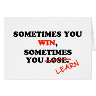 Sometimes You Win...Typography Motivational Phrase Card