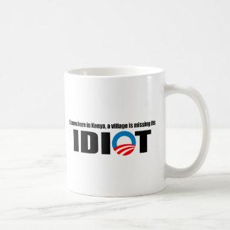 Somewhere in Kenya a village is missing its idiot Coffee Mug