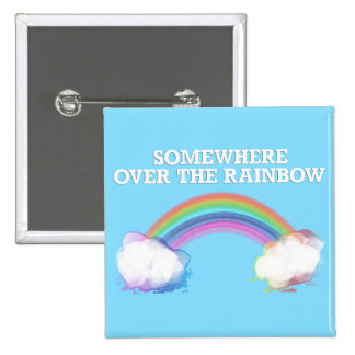Somewhere to over the Rainbow 2 Inch Square Button