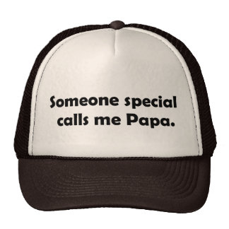 Somone Special calls me Papa T-shirts and Gifts. Trucker Hat