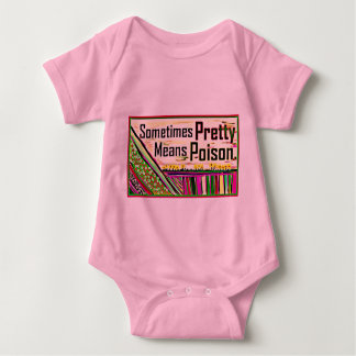Somtime Pretty Means Poison Baby Bodysuit