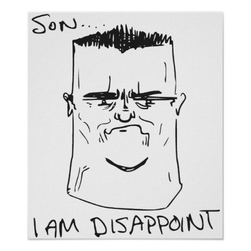 Son I Am Disappoint Father Rage Comic Meme Print