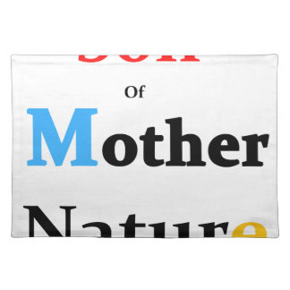 Son Of Mother Nature Placemat