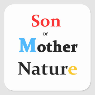 Son Of Mother Nature Square Sticker