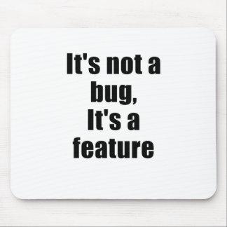 Son pas un insecte son une caractéristique tapis de souris