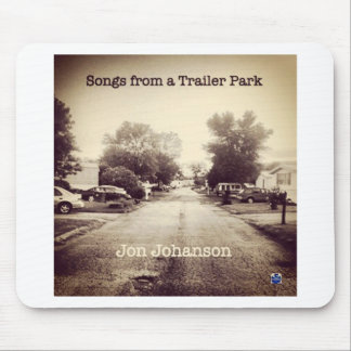 Songs From a Trailer Park Mouse Pad
