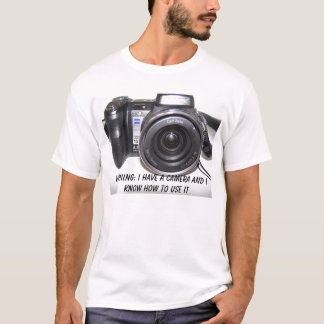 Sony, Warning: I Have A Camera And I Know H... T-Shirt