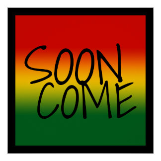 SOON COME - Jamaican Dialect Poster