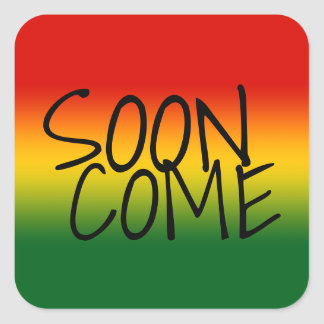 SOON COME - Jamaican Dialect Square Sticker