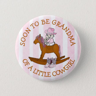 Soon to be Gramdma of a Little Cowgirl Button