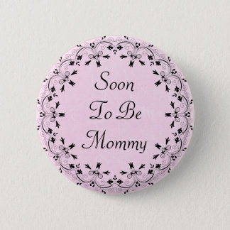 Soon to be Mommy Pink and Black Button