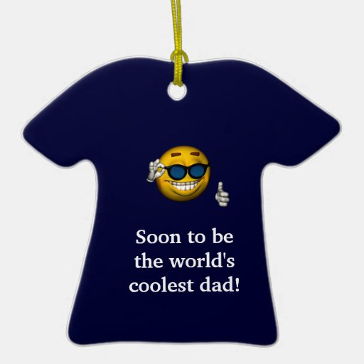 """""""Soon to Be the World's Coolest Dad"""" [a] Christmas Ornaments"""