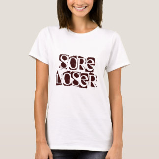 Sore Loser T-Shirt