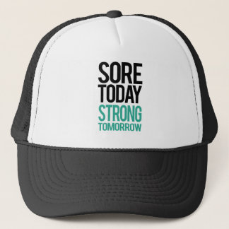 Sore Today, Strong Tommorow Trucker Hat