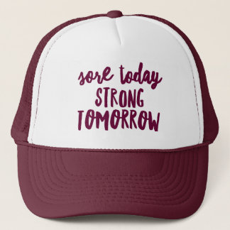 Sore Today Strong Tomorrow Custom Trucker Hat