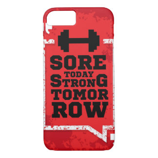 Sore Today Strong Tomorrow Fitness Quote iPhone 7 Case