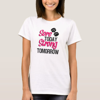 Sore Today Strong Tomorrow funny workout shirt