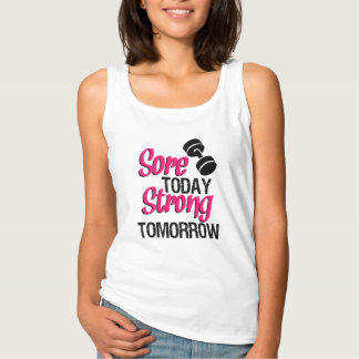 Sore Today Strong Tomorrow funny workout Tank Top