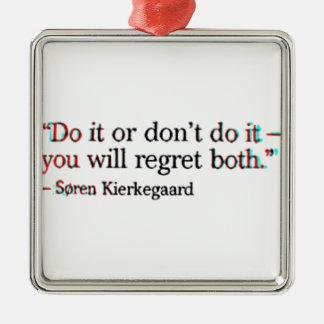 Soren Kierkegaard Famous Quote Metal Ornament