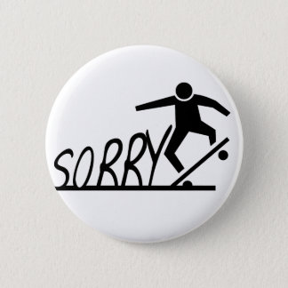 sorry 2 inch round button