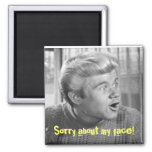 Sorry about my face! refrigerator magnet