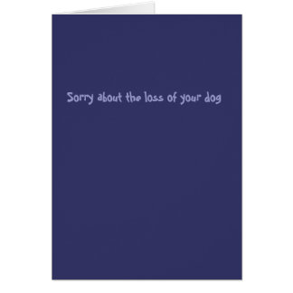 Sorry about the loss of your dog (male) greeting card