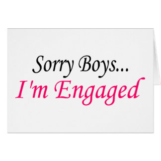 Sorry Boys Im Engaged Card