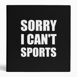 Sorry Can't Sports 3 Ring Binder
