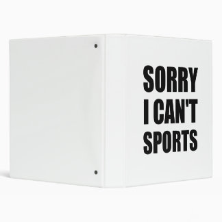 Sorry Can't Sports 3 Ring Binders