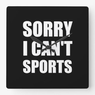 Sorry Can't Sports Clock