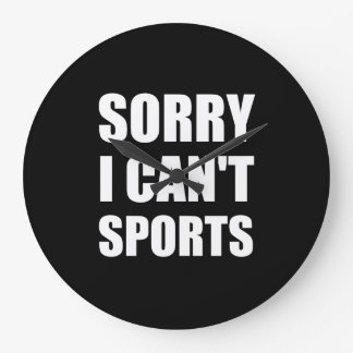 Sorry Can't Sports Clocks