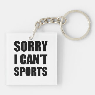 Sorry Can't Sports Double-Sided Square Acrylic Keychain