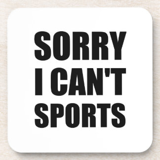 Sorry Can't Sports Drink Coasters