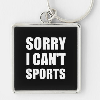 Sorry Can't Sports Silver-Colored Square Keychain