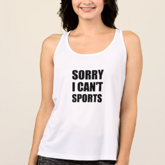 Sorry Can't Sports Tank Top