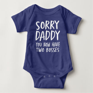 Sorry Daddy, You Now Have Two Bosses Baby Bodysuit