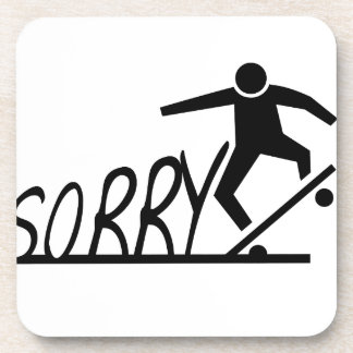 sorry drink coasters