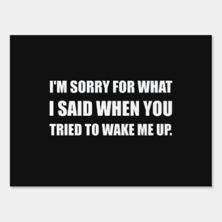 Sorry For What Said Wake Up Sign