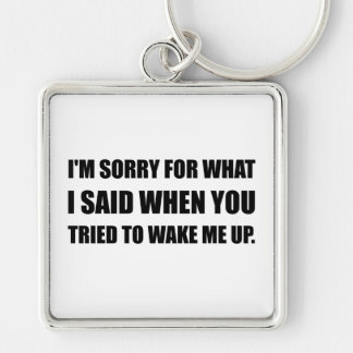 Sorry For What Said Wake Up Silver-Colored Square Keychain
