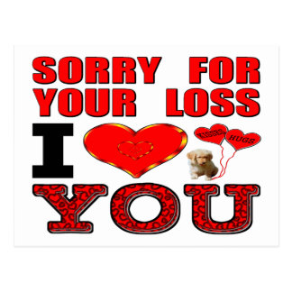 Sorry For Your Loss I Love You Postcard