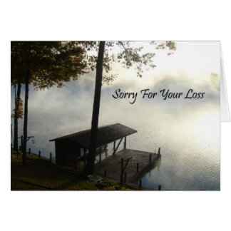 Sorry For Your Loss - Lake Greeting Card