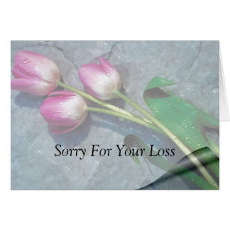 Sorry For Your Loss Pink Tulips Greeting Card