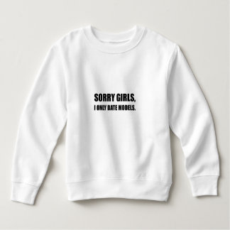 Sorry Girls Date Models Sweatshirt