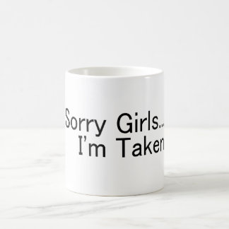 Sorry Girls Im Taken Coffee Mug
