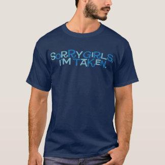 Sorry girls, I'm taken. (Dark T-shirt) T-Shirt