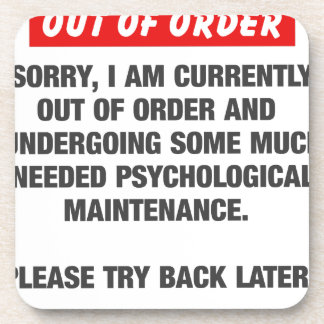 Sorry I Am Currently Out Of Order Coaster
