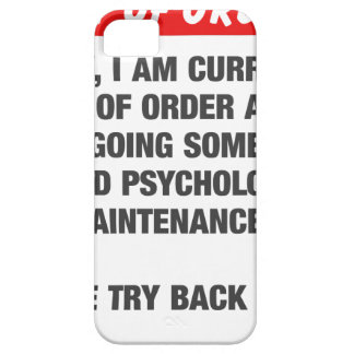 Sorry I Am Currently Out Of Order iPhone 5 Cover