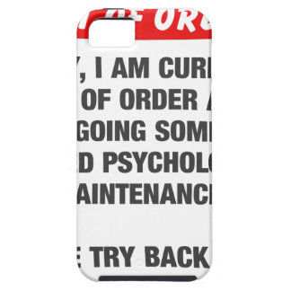 Sorry I Am Currently Out Of Order iPhone 5 Covers