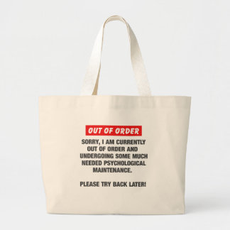 Sorry I Am Currently Out Of Order Large Tote Bag