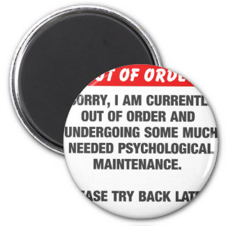 Sorry I Am Currently Out Of Order Magnet